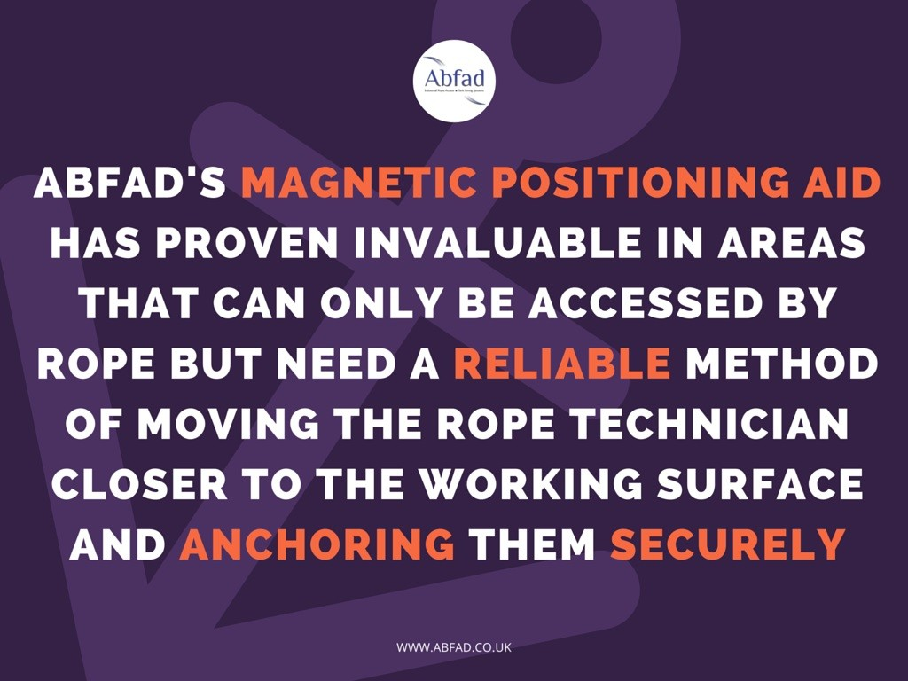 Abfad's Magnetic Positioning Aid is a reliable method of moving the rope access technician closer to the working surface